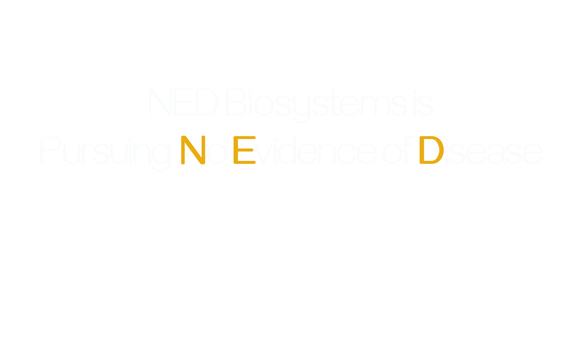 NED Biosystems is Pursuing No Evidence of Disease